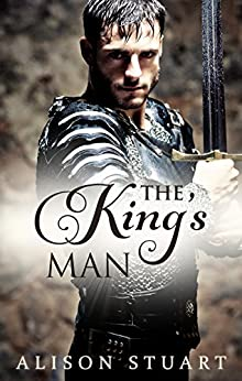 The King's Man (Guardians of the Crown Book 2) by [Alison Stuart]