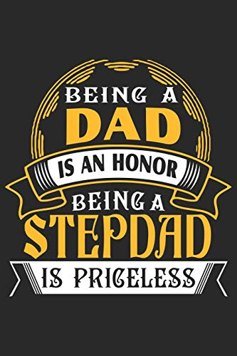 Being a dad is an honor being a stepdad is priceless: Symbol of love for dad as the gift of fathers day, thanks giving day, fathers birthday, valentine day