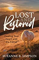 Lost and Restored: Healing Hearts with the Father