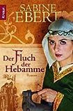 Der Fluch der Hebamme: Roman: Hebammen Saga 4