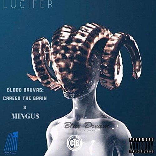Blood Bruvas & Career the Brain & Mingu$