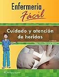 Enfermería fácil. Cuidado y atención de heridas (Enfermeria Facil / Easy Nursing)