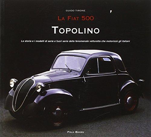 Fiat 500, Topolino. Ediz. illustrata