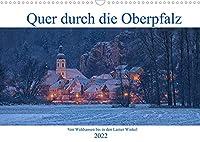 Quer durch die Oberpfalz (Wandkalender 2022 DIN A3 quer): Die Oberpfalz von Waldsassen bis in den Lamer Winkel. (Monatskalender, 14 Seiten )