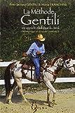 LA METHODE GENTILI. Tome 1, Débourrage et mise en confiance de Bino-Jacopo Gentili (15 janvier 1998) Broché - Zulma - 01/01/2001
