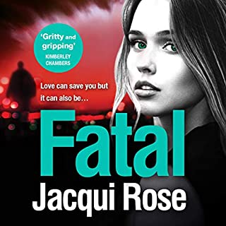 Fatal                   By:                                                                                                                                 Jacqui Rose                               Narrated by:                                                                                                                                 Annie Aldington                      Length: 10 hrs and 49 mins     37 ratings     Overall 4.5