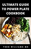 ULTIMATE GUIDE TO POWER PLATE COOKBOOK: The Complete Guide On Finding Anti-Inflammatory Diet For Your Body & Restoring Heathiness (English Edition)