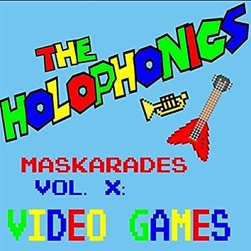 Maskarades, Vol. X: Video Games