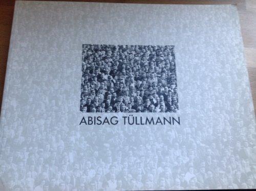 Abisag Tüllmann: Photographien (Schriften zur Sammlung des Museums für Moderne Kunst Frankfurt am Main)