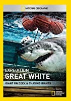 Expedition Great White: Giant on Deck & Chasing [DVD]