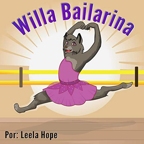 Willa Bailarina (Libros para ninos en español [Children's Books in Spanish))