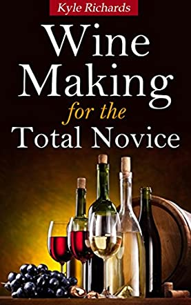 Wine Making for the Total Novice