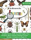 Je découvre les Insectes - de 7 à 77 ans: Découvre et apprends à reconnaitre les insectes avec ce livre descriptif sur les insectes du jardin et ... pour enfant, adolescent et adulte débutant.