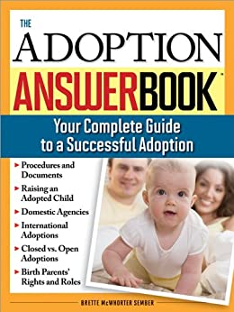 The Adoption Answer Book: Your Compete Guide to a Successful Adoption by [Brette McWhorter Sember]