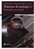 trattato di enologia. nuova ediz.. microbiologia del vino e vinificazioni (vol. 1)