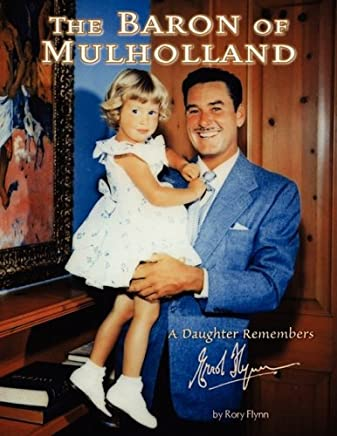 The Baron of Mulholland: A Daughter Remembers Errol Flynn