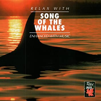 Relax With… Song Of The Whales (Enhanced With Music)