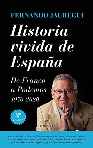 Historia Vivida de España. De Franco a Podemos (Memorias y biografías)