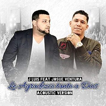 Le Agradezco Tanto Dios (feat. Josue Ventura)