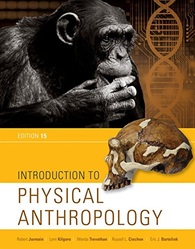 Compare Textbook Prices for Introduction to Physical Anthropology 15 Edition ISBN 9781337099820 by Jurmain, Robert,Kilgore, Lynn,Trevathan, Wenda,Ciochon, Russell L.,Bartelink, Eric