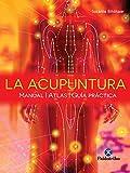 La acupuntura: Manual - Atlas - Guía práctica (Color) (Medicina)