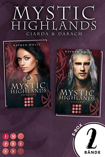 Mystic Highlands: Band 5-6 der Fantasy-Reihe im Sammelband (Die Geschichte von Ciarda & Darach): Knisternde Highland-Fantasy