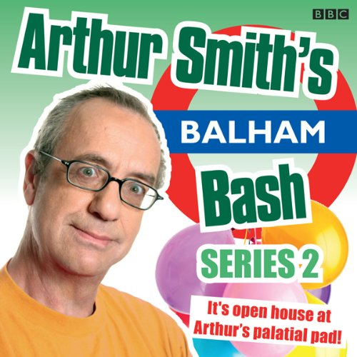 Arthur Smith's Balham Bash: Complete Series 2 audiobook cover art