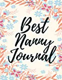 Best Nanny Journal: Log Book For Boys And Girls, My Nanny Gift, All