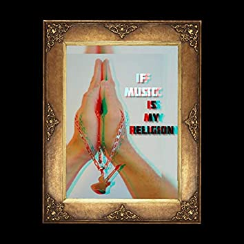If Music Is My Religion