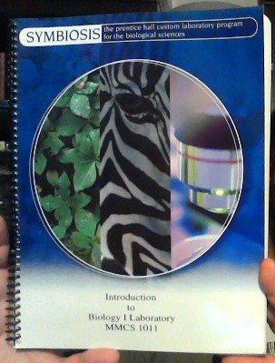Symbiosis (the prentice hall custom laboratory program for the biological sciences) Introduction to Biology I Laboratory