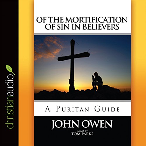 Of the Mortification of Sin in Believers  Audiolibri