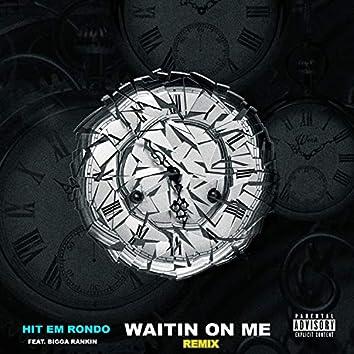 Waitin' On Me (feat. Bigga Rankin')