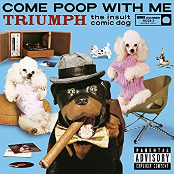 Come Poop With Me (U.S. Version) (PA Version)