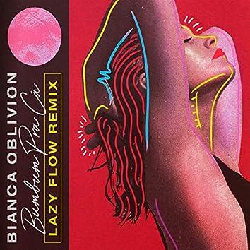 Bumbum Pra Cá (Lazy Flow Remix)