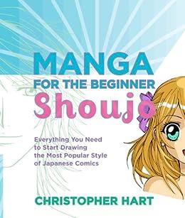 Manga for the Beginner Shoujo (Christopher Hart's Manga for the Beginner) by [Christopher Hart]