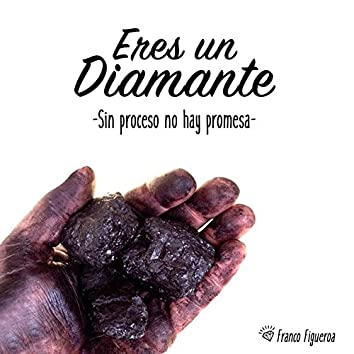 Eres un Diamante