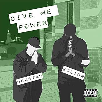 Give Me Power  feat Kolion  [Explicit]