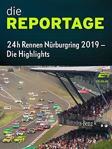 Die Reportage: 24h Rennen Nürburgring 2019 - Die Highlights