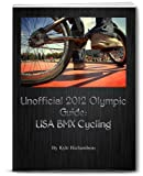 Unofficial 2012 Olympic Guides: USA BMX Cycling