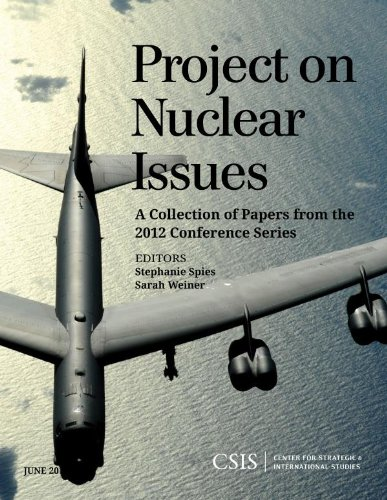 Project on Nuclear Issues: A Collection of Papers from the 2012 Conference Series (CSIS Reports) (English Edition)