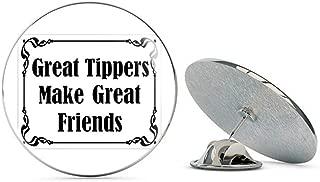 Great Tippers Make Great Friends (Funny jar tip) Metal 0.75
