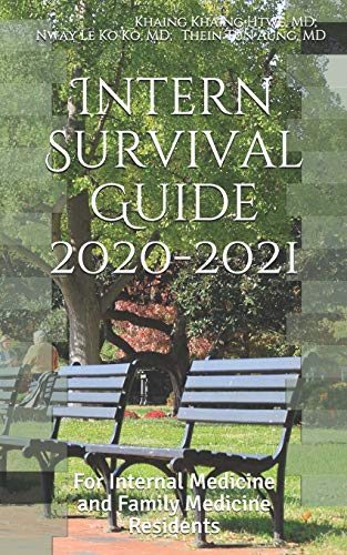 Intern Survival Guide: For Internal Medicine and Family Medicine Residents (2020-2021)