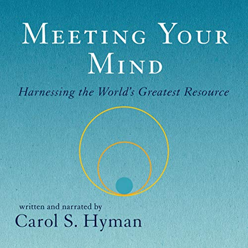 Meeting Your Mind Audiobook By Carol S. Hyman cover art