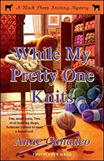 While My Pretty One Knits (1) (A Black Sheep Knitting Mystery)
