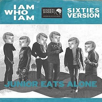 I Am Who I Am (Sixties Version)