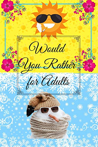 Would You Rather for Adults: Interactive Funny Silly Joking Hilarious Ridiculous Serious Book with Crazy Scenarios and Ideas Stimulating the Imagination (English Edition)