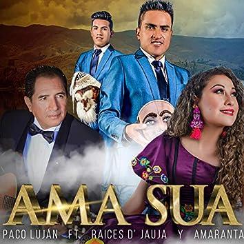 Ama Sua (Raices de Jauja & Paco Lujan)