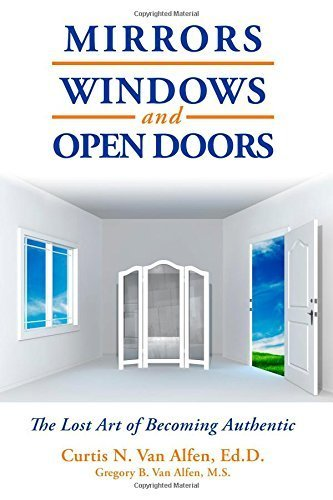 Mirrors, Windows, and Open Doors: The Lost Art of Becoming Authentic by...