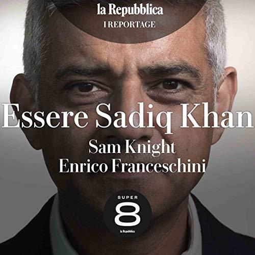 Essere Sadiq Khan audiobook cover art