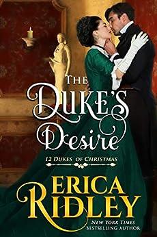 The Duke's Desire: A Regency Christmas Romance (12 Dukes of Christmas Book 8) by [Erica Ridley]